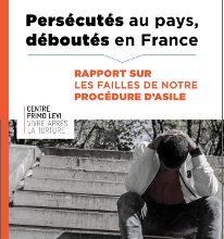 """[Publication] - Rapport """"Persécutés au pays, déboutés en France"""""""